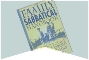 The Family Sabbatical Handbook
