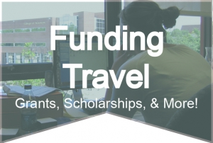 Funding Student Travel - Grants, Scholarships & Fellowships