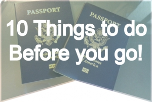 10 Things to do before you go on a big trip!