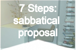 7 Steps to writing a great sabbatical proposal.